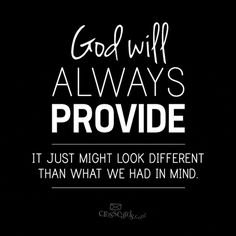 God Will Always Provide - Inspirations thank you Father God for always being there no matter where there is.