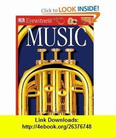 Music (DK Eyewitness ) (0690472007098) Neil Ardley , ISBN-10: 0756607094  , ISBN-13: 978-0756607098 ,  , tutorials , pdf , ebook , torrent , downloads , rapidshare , filesonic , hotfile , megaupload , fileserve