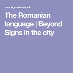 The Romanian language Romanian Language, Signs, Learning, City, Shop Signs, Studying, Cities, Teaching, Sign
