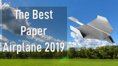 How to make a paper airplane 2019 - The Best Paper Airplane 2019
