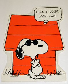 Snoopy as Joe Cool -When in doubt look suave.