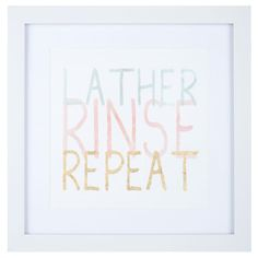 Lather, Rinse, Repeat Framed Wall Art
