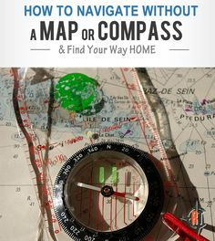 Imagine that you're stuck in the wilderness – how would you find your way? The textbook answer is to use a map and a compass. If you have those, and know h