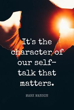 """""""It's the character of our self-talk that matters."""" - NYT bestselling self-help author Mark Manson on the School of Greatness podcast"""