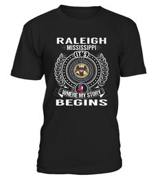 # Top Shirt for Raleigh, Mississippi   My Story Begins front 2 .  tee Raleigh, Mississippi - My Story Begins-front-2 Original Design.tee shirt Raleigh, Mississippi - My Story Begins-front-2 is back . HOW TO ORDER:1. Select the style and color you want:2. Click Reserve it now3. Select size and quantity4. Enter shipping and billing information5. Done! Simple as that!TIPS: Buy 2 or more to save shipping cost!This is printable if you purchase only one piece. so dont worry, you will get yours.