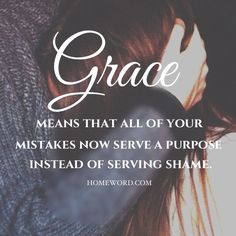 Grace says that though I am flawed I am cherished. Grace is the only thing that is ever enough. #grace #homeword