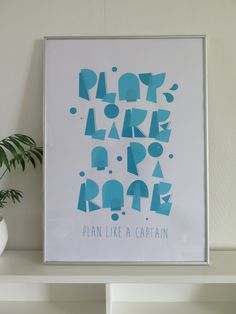Typographic Be one step ahead of your master. Silkscreen printed on paper. Framed 60x40 cm