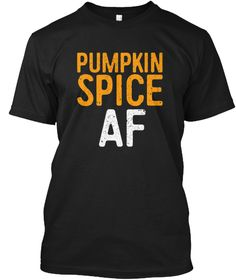 Pumpkin Spice Af T Shirt Black T-Shirt Front
