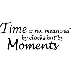 <b>Time</b> Moment <b>Quotes</b> <b>Quotes</b> for Pinterest