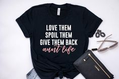 aunt shirts Love them, spoil them, give them back! Aunt Life is the best life!Printed on a unisex crewneck black tee. **Unisex sizing - we suggest your regular women's size for a looser f Aunt T Shirts, Cute Shirts, Funny Shirts, Space Cat, Tommy Hilfiger, Tumble N Dry, Aunt Gifts, Gifts For Aunts, Outfit