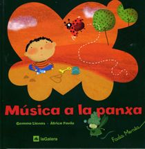 Música a la panxa. Lienas, Gemma. Editorial La Galera. Col·lecció La Fada Menta, llibres per a l'educació emocional.
