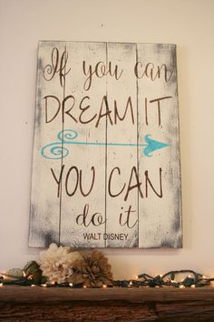 If You Can Dream It You Can Do It Pallet Sign Walt Disney Inspirational Wall Art…