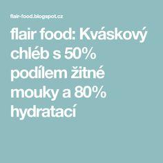 flair food: Kváskový chléb s 50% podílem žitné mouky a 80% hydratací