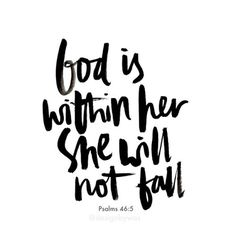 Psalm 46:5 Word Of Faith, Faith Walk, My Redeemer Lives, Faith Is The Substance, Girls Bible, God's Heart, Quotes About Everything, Knowledge And Wisdom, The Best Is Yet To Come