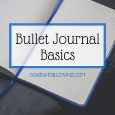 How to get started with a Bullet Journal. Easy to follow guide.