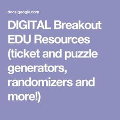 DIGITAL Breakout EDU Resources (ticket and puzzle generators, randomizers and more!)