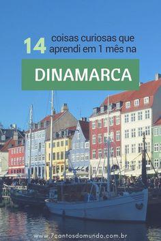 Morar fora é sempre um grande desafio e aprendizado. Confira 14 coisas curiosas que aprendi no meu primeiro mês morando em Copenhague, Dinamarca. #dinamarca #copenhague #morarfora #europa #viagem