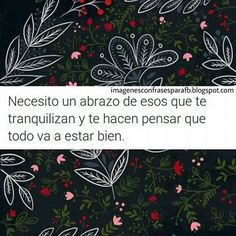 Frase de Necesito un abrazo Mea Culpa, Spanish, Sad, Relationship, Motivation, Words, Memes, Quotes, Movie Posters
