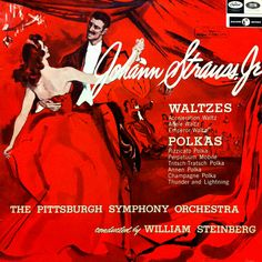 The Pittsburgh Symphony Orchestra conducted by William Steinberg — Johann Strauss Jr.