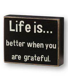 Loving this 'When You Are Grateful' Box Sign on #zulily! #zulilyfinds