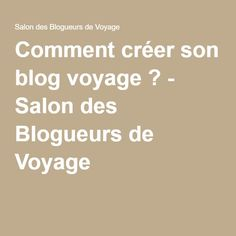 comment creer blog voyage