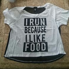 Running Cropped Tee I run because i like food. Cropped tee. Back is black see through material. Rue 21 Tops Crop Tops