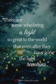 There are some who bring a light so great to the world that even after they have gone the light remains. Find heartfelt funeral quotes that can be used in a eulogy or in a sympathy card today. Great Inspirational Quotes, Motivational Words, Inspiring Quotes About Life, Quotes About Light, Quotes About Heaven, Quotes About Grief, Be The Light Quotes, Quotes About Grandma, Quotes About Angels
