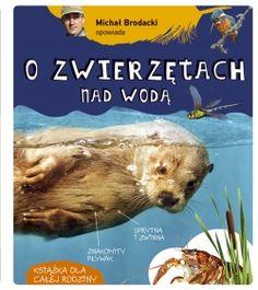 Michał Brodacki opowiada o zwierzętach nad wodą - Multicobooks.pl
