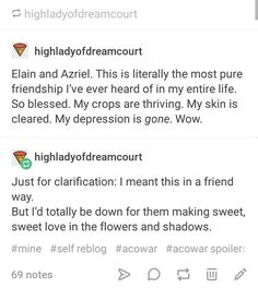 Azriel + Elain << also, you know who else started out as a friendship and nothing more? Rowaelin. I ship elzriel