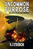 Free Kindle Book -   Uncommon Purpose (The Hope Island Chronicles Book 1) Check more at http://www.free-kindle-books-4u.com/science-fictionfree-uncommon-purpose-the-hope-island-chronicles-book-1/