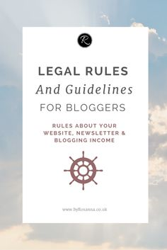 Legal Rules and Guidelines for Bloggers (Is your website, newsletter and blogging income legal?)