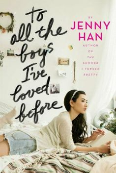 To All the Boys I've Loved Before by Jenny Han (✔)