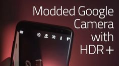 Download Google Camera with HDR+ for Samsung Galaxy S8, S8 Plus and Note 8 Exynos International. Google Camera with HDR+ was only limited to Google Phones such as Nexus and Pixel Devices. But thanks to developers at Xda, who have already ported the app for Snapdragon 820 and 835 phones....