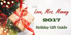 Love, Mrs. Mommy: The Love, Mrs. Mommy 2017 Holiday Gift Guide!