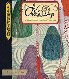 China Days: A Visual Journal From China'S Wild West PDF