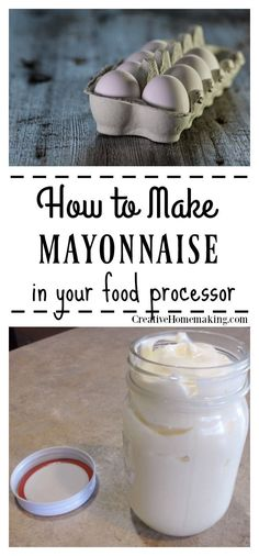 Easy recipe for making homemade mayonnaise in your food processor. #creativehomemaking