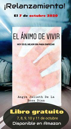 """Relanzamiento del Libro """"EL ÁNIMO DE VIVIR"""" ✨7 de octubre del 2020✨ - Descargalo de forma gratuita (7, 8, 9, 10, y 11 de octubre). 🎁🤓 Rosa Diaz, Shape, October, Live"""
