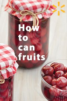 Enjoy your favorite fruits all-year round when you learn the secrets to canning. Make the most out of summer's bounty and preserve your fruits with these easy-to-follow tips and tricks from Walmart.com.