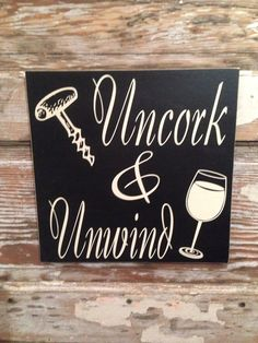 Uncork & Unwind Wine Sign 12x12. Wood sign. Funny wine sign