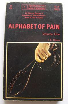 Vintage Flagellation Sleaze Alphabet of Pain Volume One Paperback – 1970