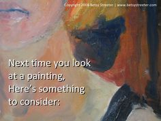 next-time-you-look-at-a-painting-show-presentation by Betsy Streeter via Slideshare