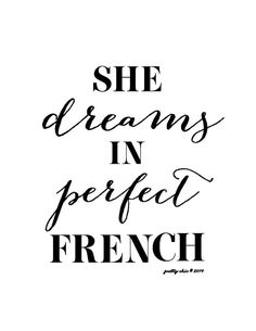 She Dreams In Perfect French Print by prettychicsf