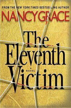 The Eleventh Victim ** by Nancy Grace