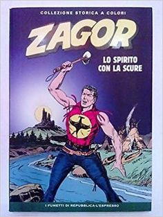 Amazon.it: Zagor: Lo Spirito Con La Scure - Coll. St. Colori n. 1 Repubblica/Espresso FU01 - - Libri
