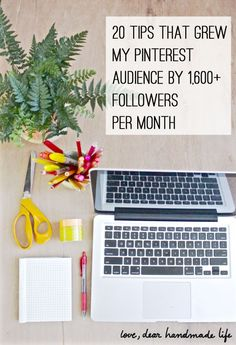 20 Pinterest Tips That Grew My Audience by 1,600+ Followers Per Month: Part 1 - Dear Handmade Life