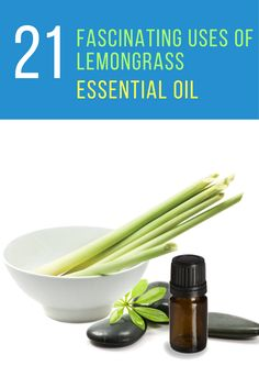 21 Fascinating Uses & Benefits Of Lemongrass Essential Oil
