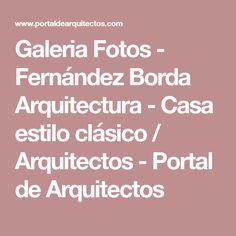 Galeria Fotos - Fernández Borda Arquitectura - Casa estilo clásico / Arquitectos - Portal de Arquitectos