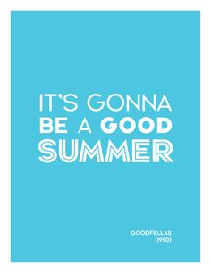 It's going to be a good summer | Goodfellas (1990)