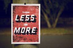 Pensar menos en hacer las cosas.