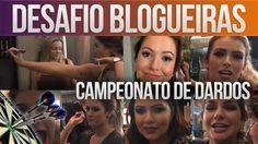 DESAFIO DAS BLOGUEIRAS: JOGO DE DARDOS COM ALICE SALAZAR, MARIANA SAAD, ...